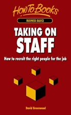 Taking on Staff: How to recruit the right people for the job (How To Books : Bus