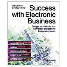 SUCCESS WITH ELECTRONIC BUSINESS: DESIGN, ARCHITECTURE AND TECHNOLOGY OF ELECTRO