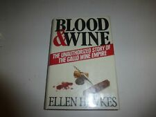 Blood and Wine: Unauthorized Story of the Gallo Wine Empire by Ellen Hawkes, 310