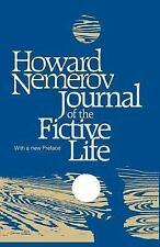 Journal of the Fictive Life by Howard Nemerov (1981, Paperback, Reprint)