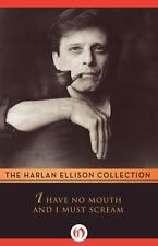 I Have No Mouth and I Must Scream by Harlan Ellison (2014, Paperback)