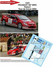 DECALS 1/32 REF 1223 PEUGEOT 307 WRC ROBERT TOUR OF CORSE 2004 RALLY RALLY