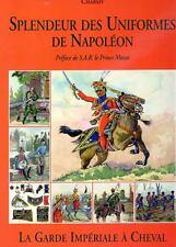 C1 NAPOLEON Charmy UNIFORMES Napoleon LA GARDE IMPERIALE A CHEVAL