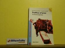 ART L2206 LIBRO TRAFFICO D ARMI - GAMBINO GRIMALDI - 1 A EDIZIONE - 1995