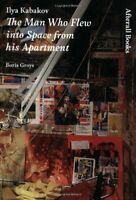 Ilya Kabakov: The Man Who Flew into Space from his A... by Lewis, Mark Paperback
