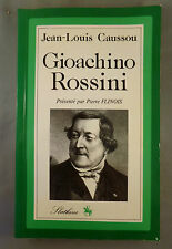 JEAN-LOUIS CAUSSOU / GIOACHINO ROSSINI / 1982 SLATKINE (MUSIQUE CLASSIQUE)