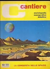 CANTIERE ENCICLOPEDIA MONOGRAFICA DIDATTICA N. 53 LA CONQUISTA DELLO SPAZIO 1963