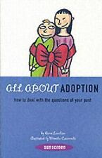 All About Adoption: How to Deal with the Questions of Your Past (Sunscreen)