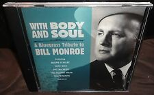 With Body And Soul - A Bluegrass Tribute To Bill Monroe (CD, 2011)
