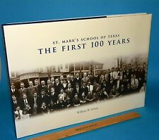 Saint Mark's the First 100 Years Dallas First Edition
