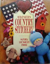 Scrap Saver's Country Stitchery by Sandra Lounsbury Foose-Patterns & How To Make