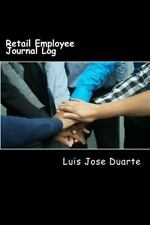 Retail Employee Journal Log : Stay in Touch with Your Fellow Employes by Luis...