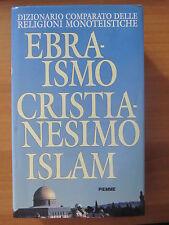 Ebraismo Cristianesimo Islam - Dizionario Comparato delle Religioni - Ed. PIEMME