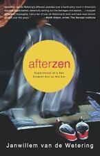Afterzen: Experiences of a Zen Student Out on His Ear by van de Wetering, Janwi