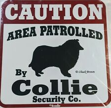 "Caution Area Patrolled by Collie Security Co. Dog Sign Outdoor 11""x11"""