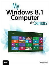 NEW My Windows 8.1 Computer for Seniors (2nd Edition) by Michael Miller