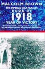 The Imperial War Museum Book of 1918: Year of Victory (Pan Grand Strategy Series