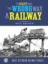 THE RIGHT WAY- THE WRONG WAY & THE RAILWAY - GREAT VICTORIAN RAILWAY STORIES