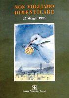 Non vogliamo dimenticare 27 maggio 1993 - edizioni polistampa firenze