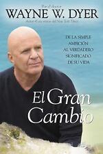 El Gran Cambio : De la Simple Ambicion Al Verdadero Significado de Su Vida by...