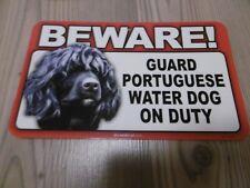 Pancarte papier glacé BEWARE ! GUARD PORTUGUESE WATER DOG ON DUTY chien