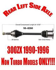 Rear Left Side Cv Shaft Axle for Nissan 300ZX 1990-1996 Non Turbo Models ONLY!!!