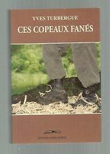 Yves TURBERGUE Ces copeaux fanés ( eo 1995 TBE)