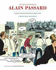 In the Kitchen with Alain Passard: Inside the World and Mind of a Master Chef