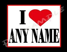 I LOVE (ANY NAME, HOBBY, SAYING) - personalized fridge magnet