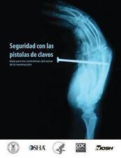 Seguridad con Las Pistolas de Clavos : Guia para Los Contratistas Del Sector...