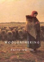 Woolgathering, Hardcover by Smith, Patti, Brand New, Free shipping in the US