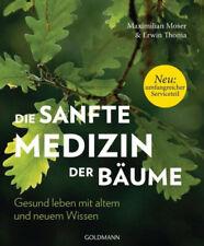 Die sanfte Medizin der Bäume|Maximilian Moser; Erwin Thoma|Broschiertes Buch