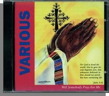 Will Somebody Pray For Me - New 1997 Gospel Music, Various Artists CD! 11 Songs!
