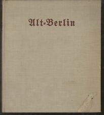 Ernst Consentius - Alt-Berlin Anno 1740 mit 10 Abbildungen und 2 Planblättern