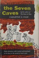 THE SEVEN CAVES - CARLETON S. COON