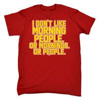 Funny T Shirt I Dont Like Morning People Birthday tee Gift tshirt T-SHIRT