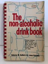 The Non-Alcoholic Drink Book by Dolores M. Dunah