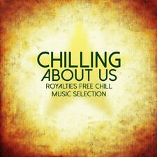 Chilling About Us - Chill / Relax / Calm Music Selection - VA (CD)