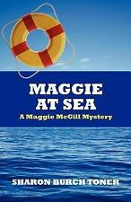 Maggie at Sea : A Maggie Mcgill Mystery by Sharon Toner (2012, Paperback)