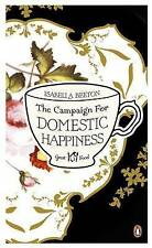 The Campaign for Domestic Happiness (Penguin Great Food), Isabella Beeton