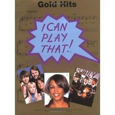 I Can Play That! Gold Hits: 35 Hit Songs in Easy-to-play Piano Arrangements. NEW