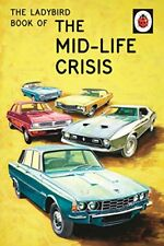 The Ladybird Book of the Mid-Life Crisis (Ladybird... by Morris, Joel 0718183533