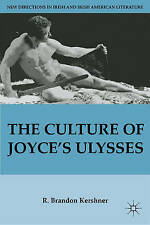 The Culture of Joyce's Ulysses (New Directions in Irish and Irish American Liter