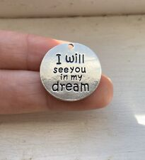 5PCS Silver Word Charm Pendant 'I Will See You In My Dream'