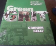 Green Grit: The Story of the Saskatchewan Roughriders CFL FOOTBALL HARDCOVER