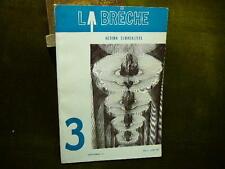 LA BRECHE 3 Action Surréaliste 1962 Surréalisme