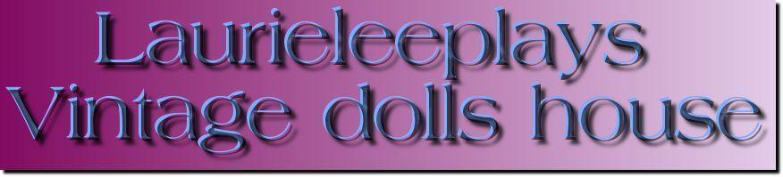 Laurieleeplays Vintage Dolls House