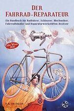 Der Fahrrad-Reparateur Fahrrad-Restauration Reparaturbuch Handbuch Wartung Buch