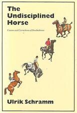 The Undisciplined Horse by Ulrik Schramm
