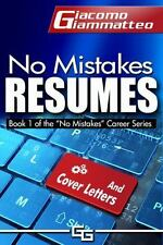 No Mistakes Resumes : How to Write Resumes That Will Get You the Interview...